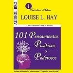 101 pensamientos positivos y poderosos [101 Power Thoughts] | Louise H. Hay