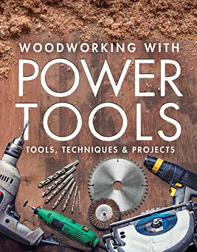 Book Cover: Woodworking with Power Tools: Tools, Techniques & Projects
