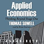 Applied Economics: Thinking Beyond Stage One | Thomas Sowell