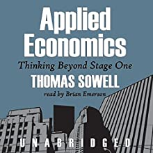 Applied Economics: Thinking Beyond Stage One Audiobook by Thomas Sowell Narrated by Brian Emerson