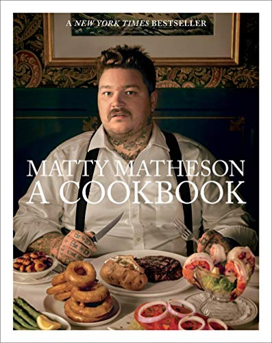 Matty Matheson: A Cookbook (Best Wine With Gumbo)