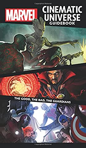 Marvel Cinematic Universe Guidebook: The Good, The Bad, The Guardians - Marvel Super Heroes Guide