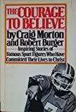 Courage to Believe, Craig Morton and Robert Burger, 0131844164