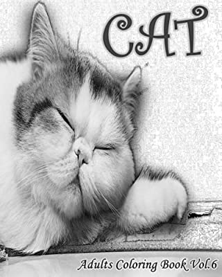 CAT : Adults Coloring Book Vol.6: An Adult Coloring Book of Cats in a Variety of Styles