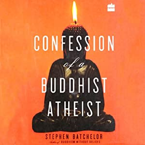 Confession of a Buddhist Atheist Audiobook