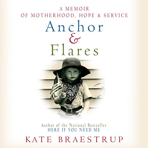 Anchor and Flares: A Memoir of Motherhood, Hope, and Service by Hachette Audio