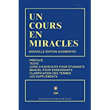 UN COURS EN MIRACLES (French Edition)