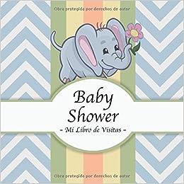 Baby Shower: Mi Libro de Visitas, Recuerdos y Consejos a los ...