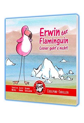 Erwin der Flaminguin: Cooler geht's nicht Gebundenes Buch – 1. Januar 2016 Albert Knorr Thorsten Michel Dagmar Gosejacob 3902994002