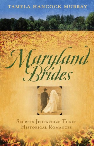 Read Online Maryland Brides: Love's Denial/The Ruse/Vera's Turn for Love (Heartsong Novella Collection) pdf
