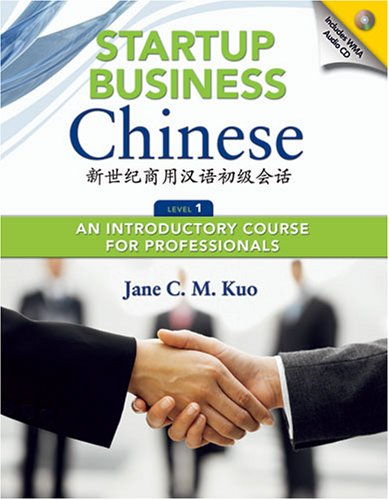 Startup Business Chinese: An Introductory Course for Professionals, Level 1 (English and Chinese Edition) by Brand: Cheng Tsui