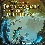 The Peculiar Night of the Blue Heart | Lauren DeStefano