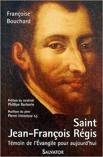 En ligne Jean Francois Régis patron des jésuites de France pdf