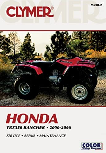 honda trx350 rancher 00 06 clymer motorcycle repair penton staff rh amazon com 01 Honda Rancher 350 Specs 2002 Honda Rancher 350