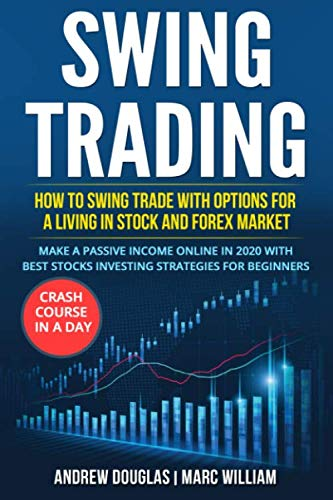 51kPW42H OL - SWING TRADING: How to swing trade with options for a living in stock and forex market. Make a Passive Income Online in 2020 with Best Stocks Investing strategies for beginners. Crash course in a Day