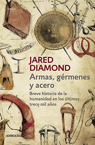 Armas, germenes y acero / Guns, Germs, and Steel: The Fates of Human Societies (Spanish Edition) [Jared Diamond] (Tapa Blanda)