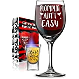 Mommin' Ain't Easy Funny Wine Glass - Gifts for Women, Mother, Her, Birthday, Mother's Day, Wife, Friend - Unique Present Idea For Premium Gift + FREE Shot Glass