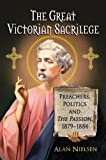 The Great Victorian Sacrilege, Alan Nielsen, 0786473878