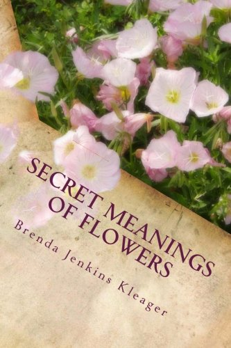 Secret Meanings of Flowers: Including Trees, Shrubs, Vines and ()