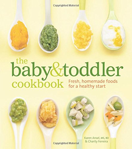 The Baby and Toddler Cookbook: Fresh, Homemade