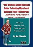 The Ultimate Small Business Guide To Getting More Local Business From The Internet Within The Next 30 Days!