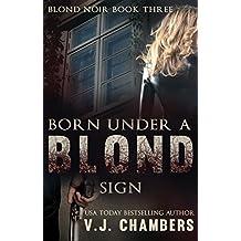 Born Under a Blond Sign (Blond Noir Book 3)