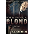 Born Under a Blond Sign (Blond Noir Book 3)