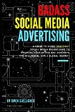 img - for Badass Social Media Advertising: A guide to using Snapchat social media advertising to promote your brand and dominate the millennial gen Z global market (Creativity Inc Extreme Ownership) book / textbook / text book