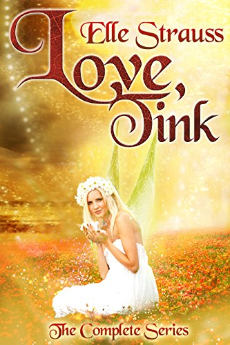 BOOK Love, Tink - The Complete Series (episodes 1-6): A Tinkerbell Fairy Tale Adaptation<br />[P.P.T]