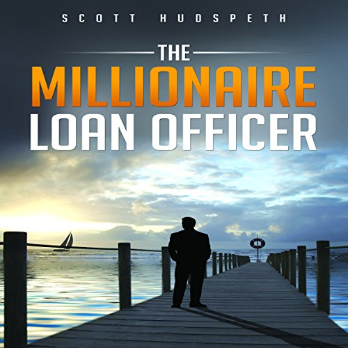 The Millionaire Loan Officer by Steve Stansell
