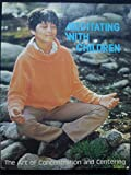 Meditating with Children, Deborah A. Rozman, 0916438236