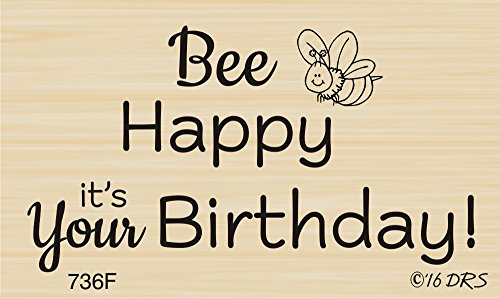 Bee Happy Birthday Greeting Rubber Stamp by DRS Designs Rubber Stamps