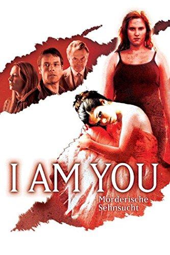 I am You - Mörderische Sehnsucht Film