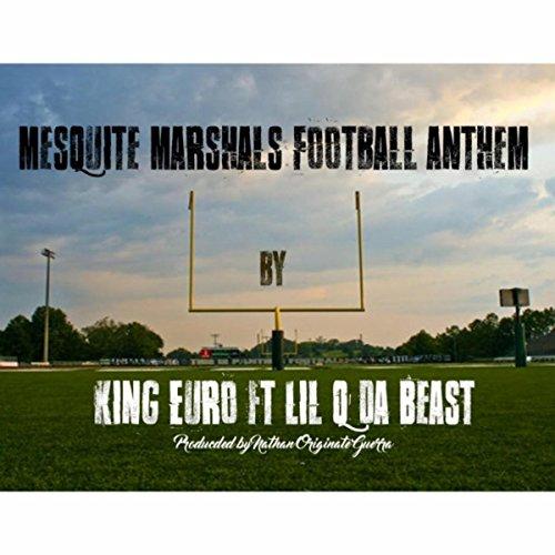 Mesquite Marshals Football Anthem (feat. Lil Q da Beast) ()