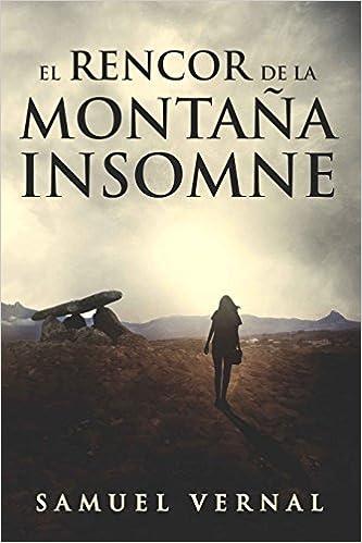 El rencor de la montaña insomne: Volume 1 La trilogía insomne: Amazon.es: Samuel Vernal: Libros