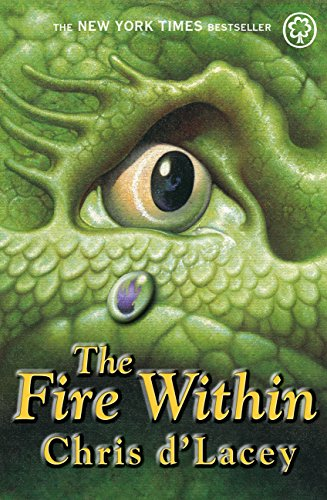 The Last Dragon Chronicles: The Fire Within: Book 1 by [D'Lacey, Chris]