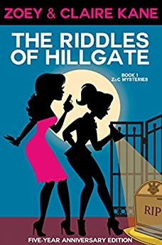 The Riddles of Hillgate, 5-Year Anniversary Edition (Z & C Mysteries Book 1) by [Kane, Zoey, Kane, Claire]