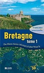 Bretagne : Tome 1, Du Mont-Saint-Michel à l'aber Wrac'h