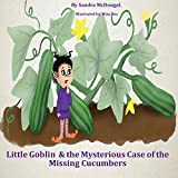img - for Little Goblin and the Mysterious Case of the Missing Cucumbers book / textbook / text book