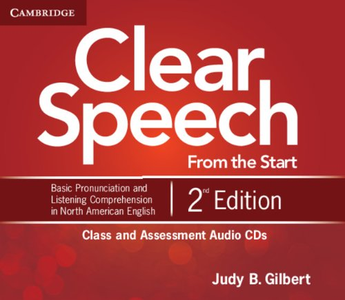 Clear Speech from the Start Class and Assessment Audio CDs (4): Basic Pronunciation and Listening Comprehension in North American English Assessment Cd