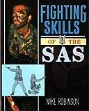 Fighting Skills of the SAS, Mike Robinson, 0966677129