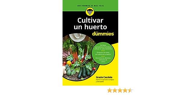 Cultivar un huerto para dummies eBook: Cacciola, Grazia, Ferré ...