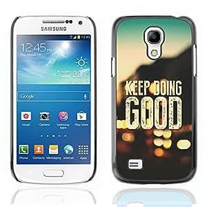 Paccase / Dura PC Caso Funda Carcasa de Protección para - BIBLE Keep Doing Good - Samsung Galaxy S4 Mini i9190 MINI VERSION!