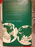 Communist States and International Change : Yugoslavia and Romania in Comparative Perspective, Linden, Ronald H., 0044970501