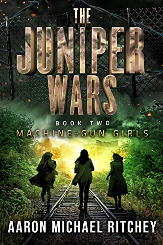 Machine-Gun Girls (The Juniper Wars Book 2)