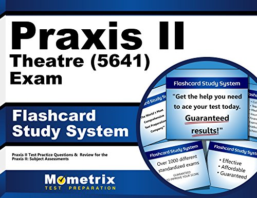 Praxis II Theatre (5641) Exam Flashcard Study System: Praxis II Test Practice Questions & Review for the Praxis II: Subject Assessments (Cards)