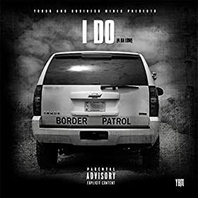 I Do (4da Low) [Explicit]