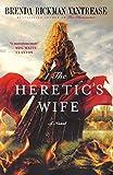 The Heretic's Wife, Brenda Rickman Vantrease, 0312573510