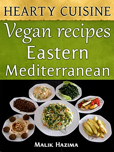 Vegan recipes eastern mediterranean hearty cuisine healthy living vegan recipes eastern mediterranean hearty cuisine healthy living cookbook weight maintenance low forumfinder Image collections
