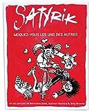 Satyrik - Moquez-vous les uns des autres.